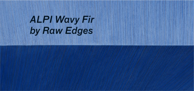 Raw Edges / Wavy Fir